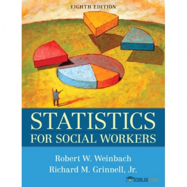 Test Bank for Statistics For Social Workers 8/E by Weinbach