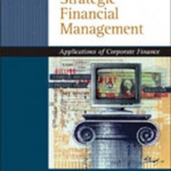 Test Bank for Strategic Financial Management Application Of Corporate Finance 1/E by Weaver