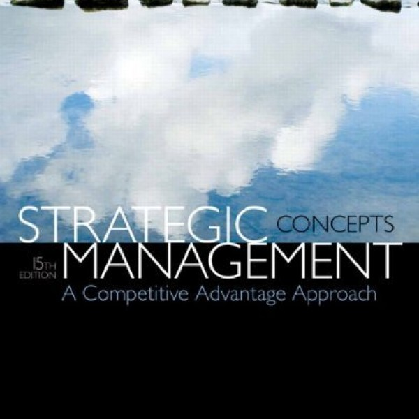 Test bank for Strategic Management A Competitive Advantage Approach 15/E by David