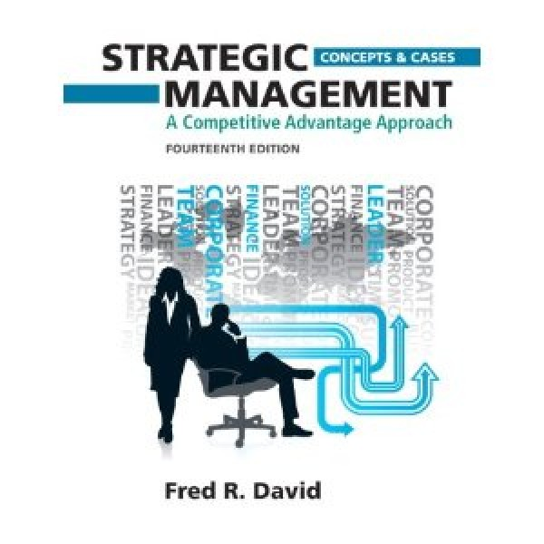 Test Bank for Strategic Management A Competitive Advantage Approach, Concepts And Cases 14/E by David