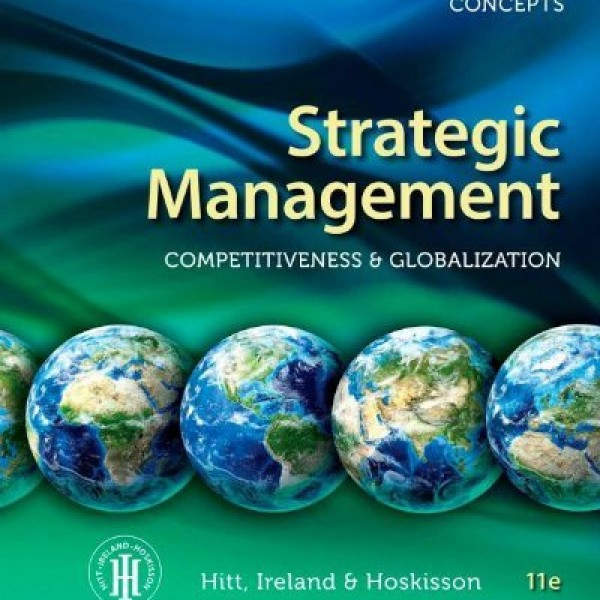 Test bank for Strategic Management Concepts Competitiveness And Globalization 11/E by Hitt