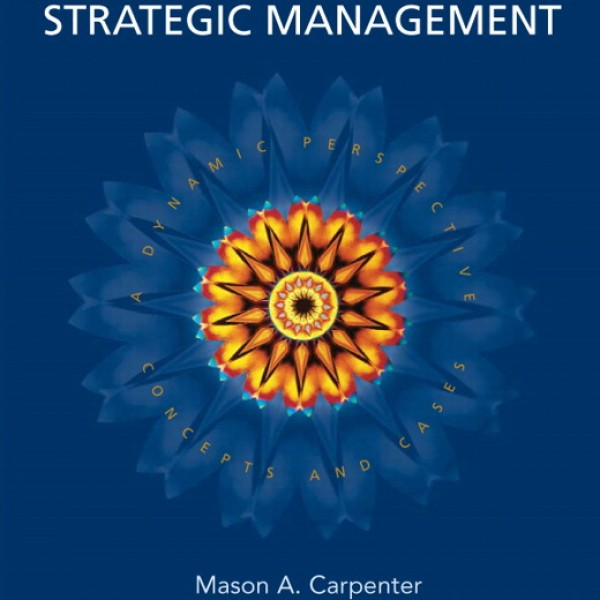 Solution Manual for Strategic Management Concepts And Cases 2/E by Carpenter