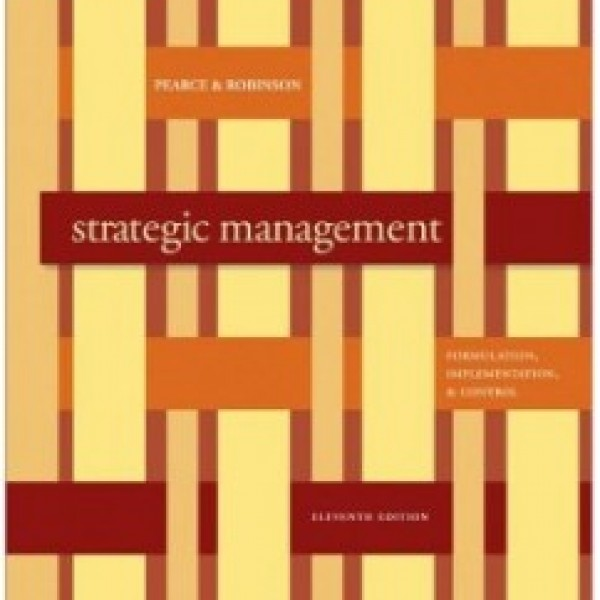 Test Bank for Strategic Management Formulation Implementation And Control 11/E by Pearce