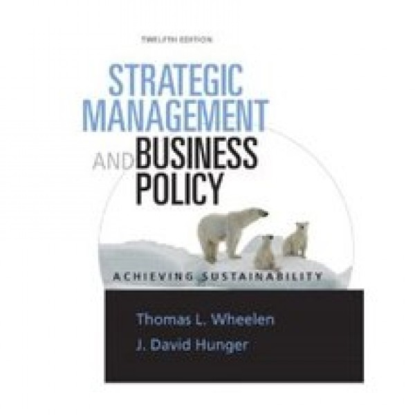 Test Bank for Strategic Management And Business Policy Achieving Sustainability 12/E by Hunger