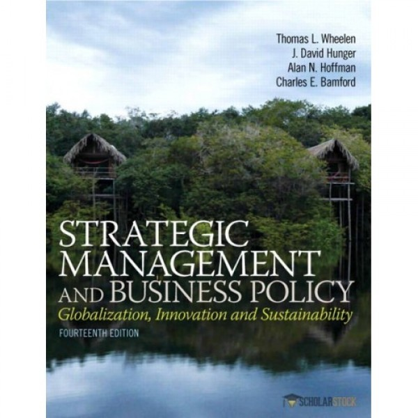 Test Bank for Strategic Management And Business Policy Globalization, Innovation And Sustainablility 14/E by Wheelen