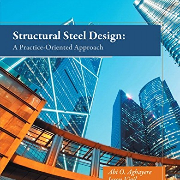Solution Manual for Structural Steel Design A Practice Oriented Approach 2/E by Aghayere