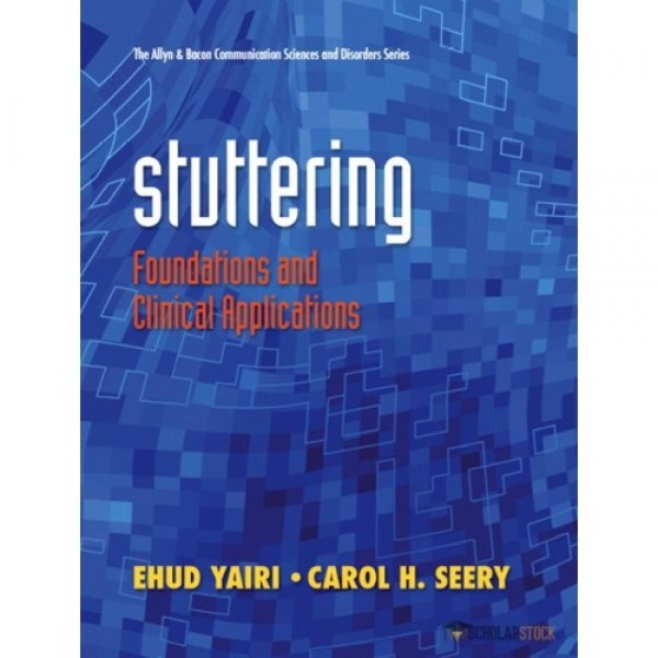 Test Bank for Stuttering Foundations And Clinical Applications 1/E by Yairi