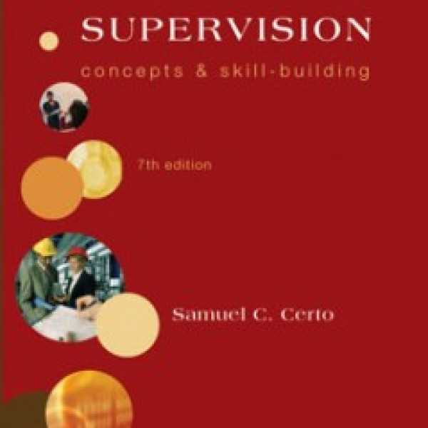 Test Bank for Supervision Concepts And Skill Building 7/E by Certo