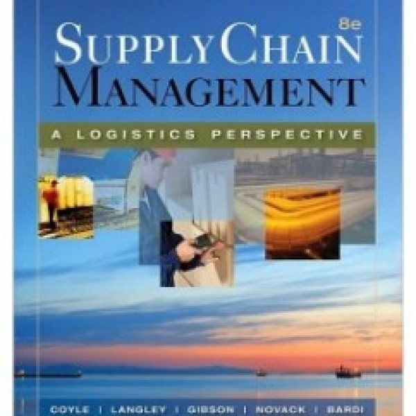 Test Bank for Supply Chain Management: A Logistics Perspective 8/E by Coyle