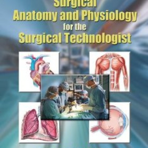 Test Bank for Surgical Anatomy And Physiology For The Surgical Technologist 1/E by Frey