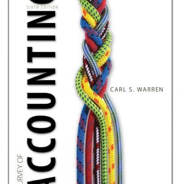 Solution Manual for Survey Of Accounting 6/E by Warren