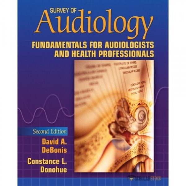 Test Bank for Survey Of Audiology Fundamentals For Audiologists And Health Professionals 2/E by Debonis