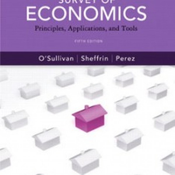 Test Bank for Survey Of Economics Principles Applications And Tools 5/E by Osullivan
