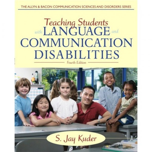 Test Bank for Teaching Students With Language And Communication Disabilities 4/E by Kuder