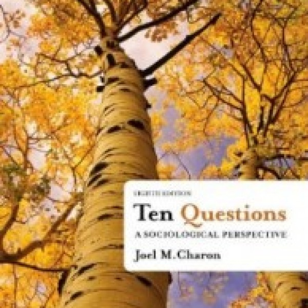 Test Bank for Ten Questions A Sociological Perspective 8/E by Charon