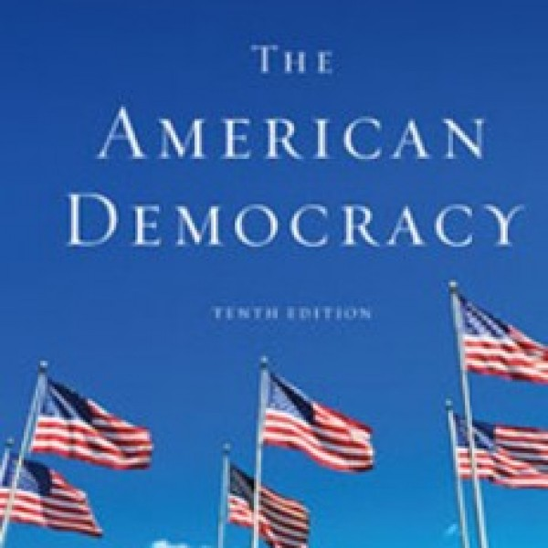 Test Bank for The American Democracy 10/E by Patterson