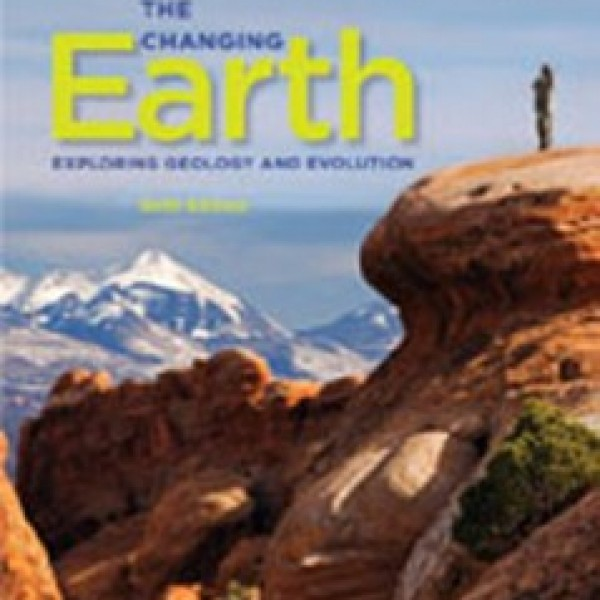 Test Bank for The Changing Earth Exploring Geology And Evolution 6/E by Monroe