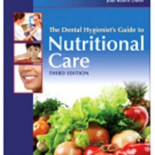 Test Bank for The Dental Hygienists Guide To Nutritional Care 3/E by Stegeman