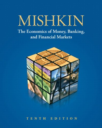 The Economics of Money Banking and Financial Markets 10th Edition By Mishkin - Solution Manual
