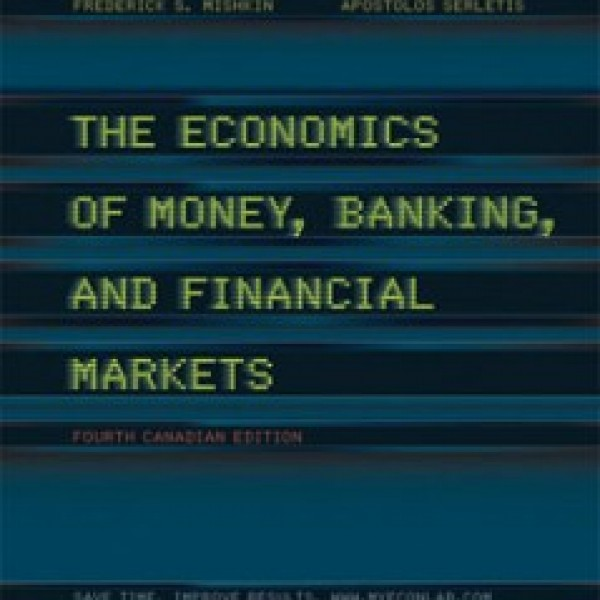 Test Bank for The Economics Of Money Banking And Financial Markets 4/E Cana by Mishkin