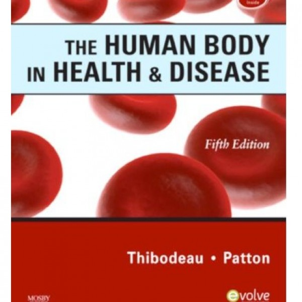 Test Bank for The Human Body In Health And Disease 5/E by Thibodeau