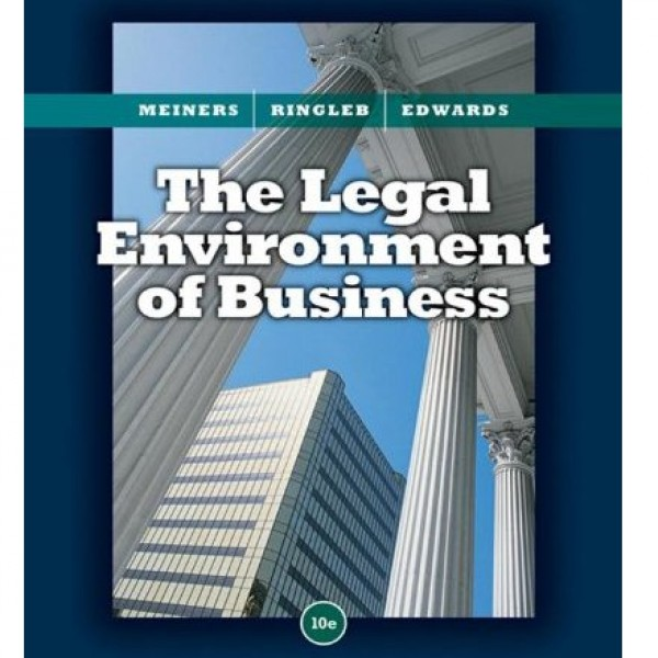 Test Bank for The Legal Environment Of Business 11/E by Meiners