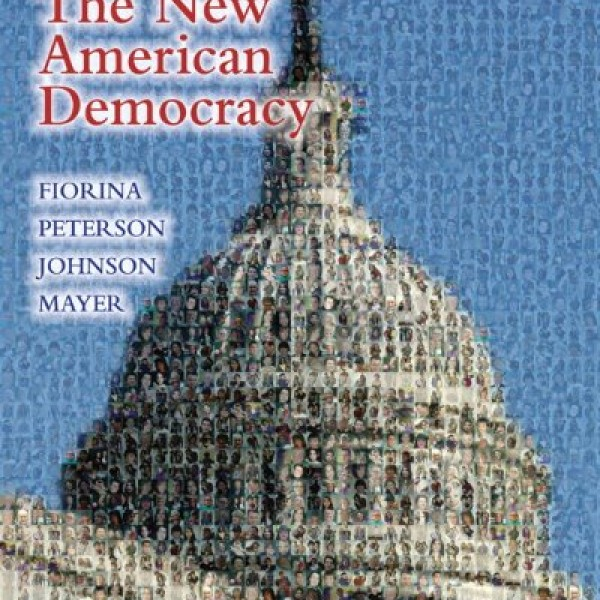 Solution Manual for The New American Democracy 7/E by Fiorina