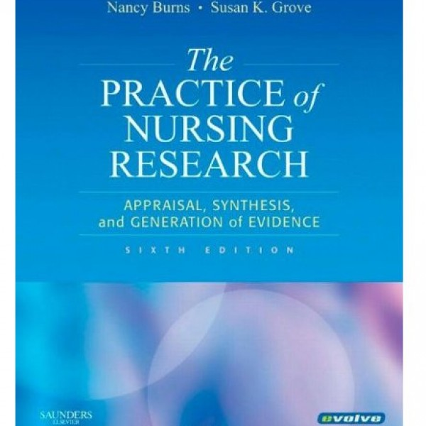 Test Bank for The Practice Of Nursing Research Appraisal Synthesis And Generation Of Evidence 7/E by Grove