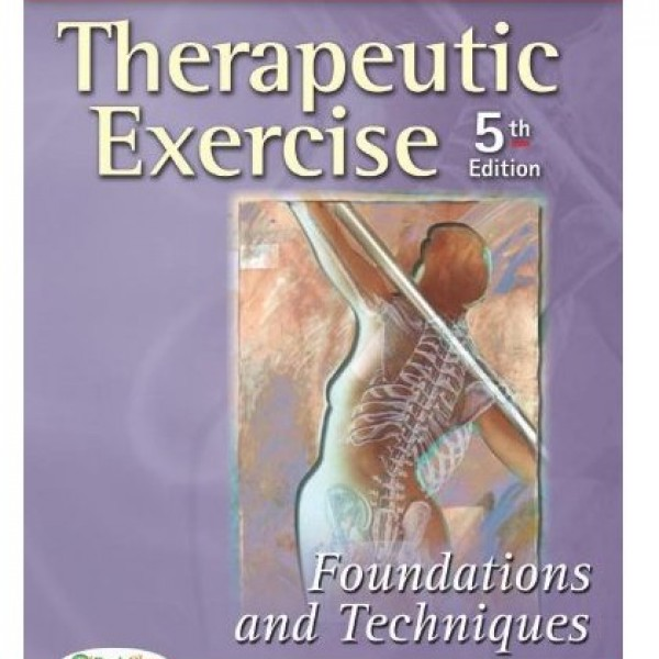 Test Bank for Therapeutic Exercise Foundations And Techniques 5/E by Kisner