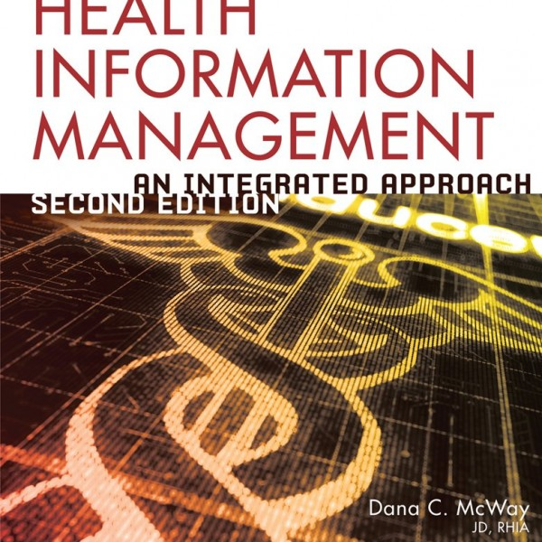 Solution Manual for Todays Health Information Management An Integrated Approach 2/E by Mcway