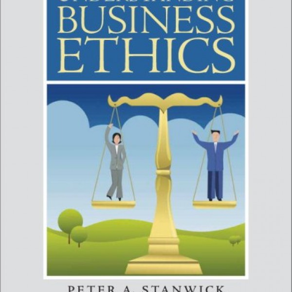 Solution Manual for Understanding Business Ethics 1/E by Stanwick