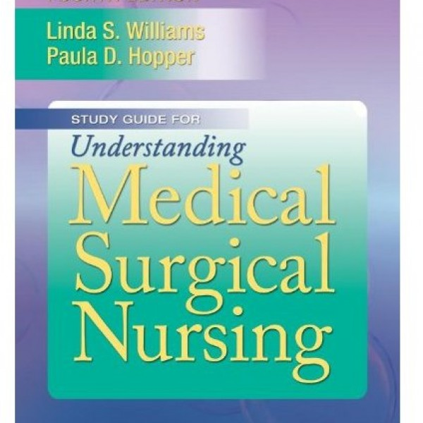 Test Bank for Understanding Medical Surgical Nursing 4/E by Williams