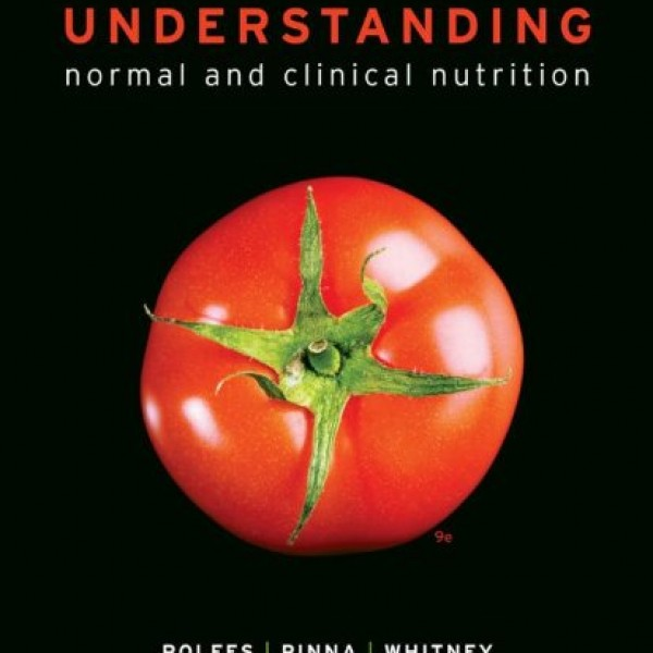 Solution Manual for Understanding Normal And Clinical Nutrition 9/E by Rolfes