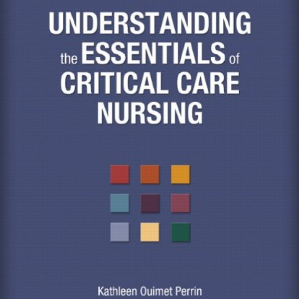 Solution Manual for Understanding The Essentials Of Critical Care Nursing 2/E by Perrin