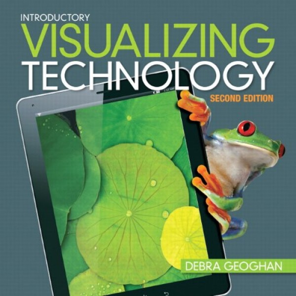 Solution Manual for Visualizing Technology 2/E by Geoghan