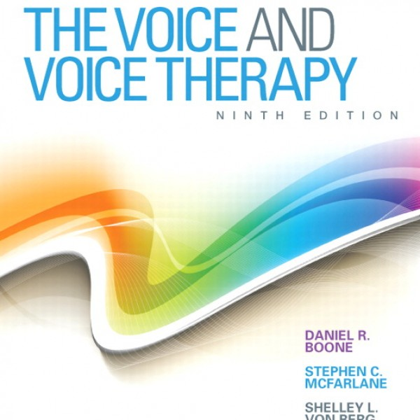 Solution Manual for Voice And Voice Therapy 9/E by Boone