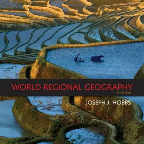 Solution Manual for World Regional Geography 6/E by Hobbs