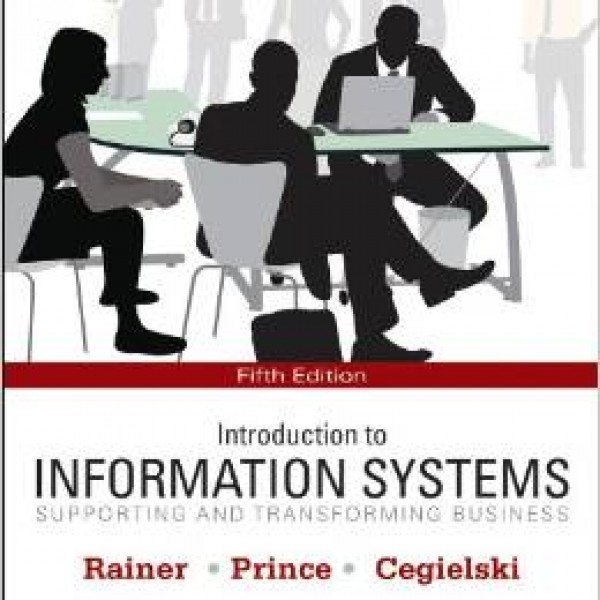 DOWNLOADABLE Test Bank for Introduction to Information Systems 5/E by Rainer