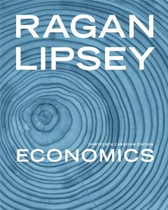 Test Bank for Economics Thirteenth Canadian Edition with MyEconLab 13th Edition Christopher TS Ragan