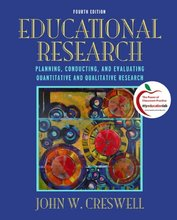 Educational Research Planning, Conducting, and Evaluating Quantitative and Qualitative Research Creswell 4th Edition Test Bank