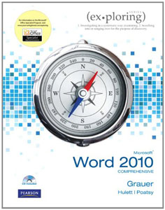 Test Bank For Exploring Microsoft Office Word 2010 Comprehensive, 1 edition: Robert Grauer