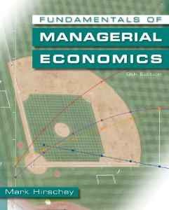 Test Bank for Fundamentals of Managerial Economics, 9th Edition : Hirschey
