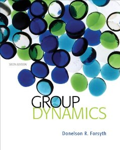 Test Bank for Group Dynamics, 6th Edition : Forsyth