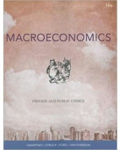 Test Bank for Macroeconomics: Public and Private Choice, 14th Edition: James D. Gwartney