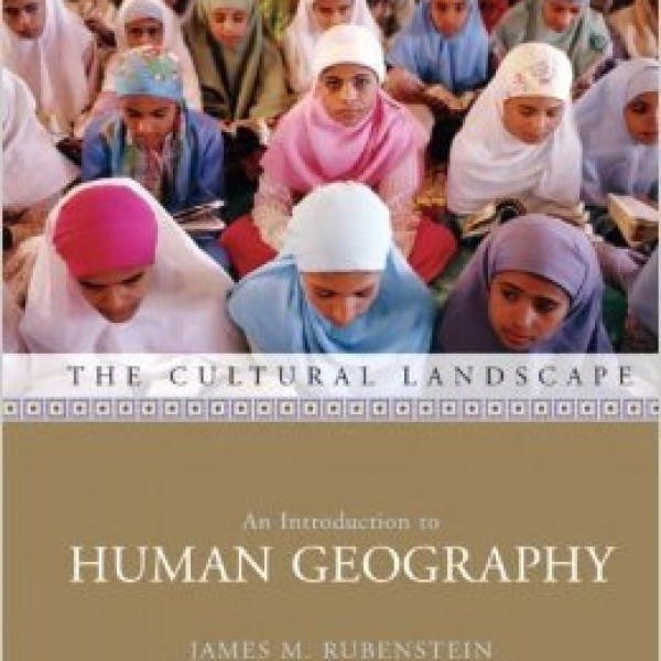 Test Bank for The Cultural Landscape: An Introduction To Human Geography 9/E by Rubenstein
