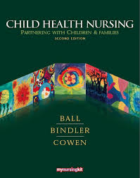 Test Bank Child Families edition Health Partnering with Children 2nd and BallBindlerCowen Nursing