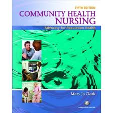 Test Bank Clark: Community Health Nursing: Advocacy for Population Health 5th Edition