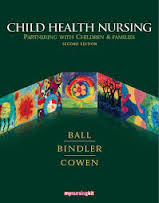 Test Bank Ball/Bindler/Cowen: Child Health Nursing Partnering with Children and Families 2e