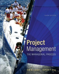 Test Bank for Project Management The Managerial Process with MS Project 6th Edition Erik Larson