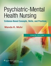 Psychiatric-Mental Health Nursing: Evidence-Based Concepts, Skills, and Practices Mohr 8th Edition Test Bank